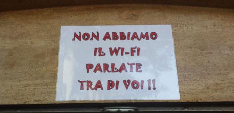 Non abbiamo il wifi. Parlate tra di Voi